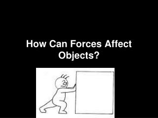 How Can Forces Affect Objects?