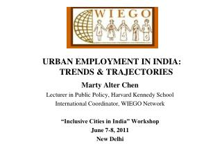 URBAN EMPLOYMENT IN INDIA:     TRENDS  TRAJECTORIES