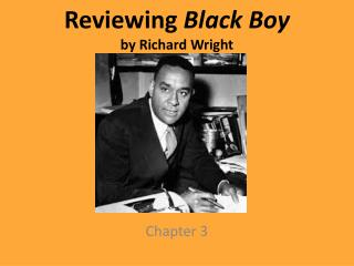 Reviewing  Black  Boy by Richard Wright