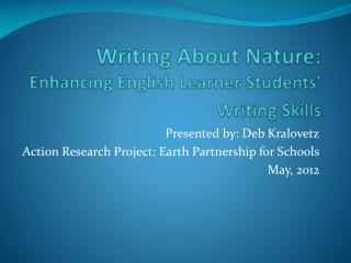 Writing About Nature:  Enhancing English Learner Students' Writing Skills
