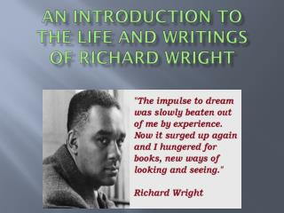 An Introduction to the Life and Writings of Richard Wright