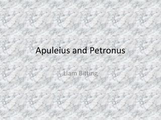 Apuleius and  Petronus