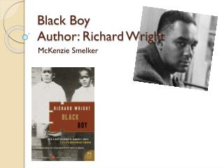 Black Boy Author: Richard Wright