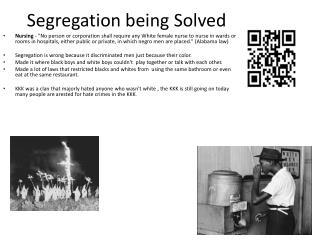 Segregation being Solved