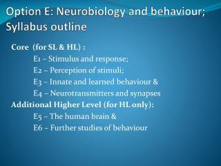 Option E: Neurobiology  and behaviour; Syllabus outline