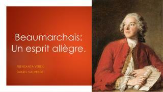 Beaumarchais: Un esprit allègre.