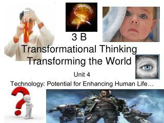3 B  Transformational Thinking Transforming the World