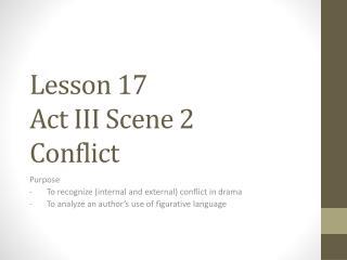 Lesson 17 Act III Scene 2 Conflict