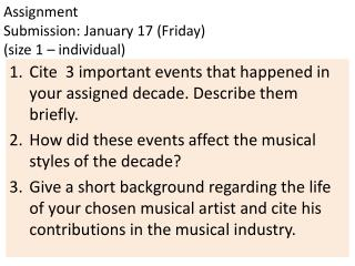 Assignment    Submission: January 17 (Friday) (size 1 – individual)