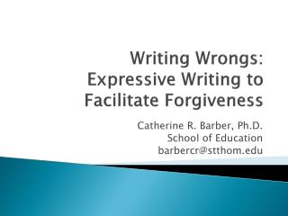 Writing Wrongs: Expressive Writing to  Facilitate Forgiveness