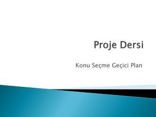 Proje Dersi