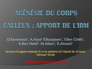 agénésiedu corps calleux : APPORTDEL'IRM