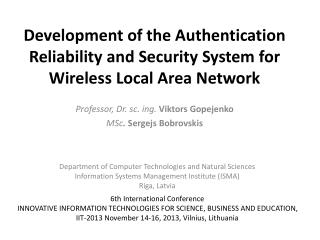 Development of the Authentication Reliability and Security System for Wireless Local Area Network