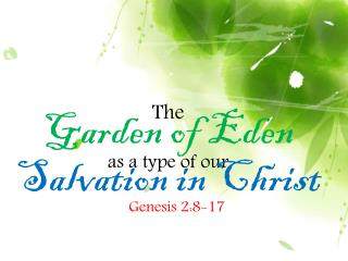 The  Garden of Eden as a type of our Salvation in Christ