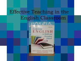 Effective Teaching in the 	English Classroom