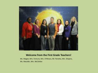 Welcome from the First  Grade Teachers!