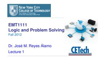 EMT1111  Logic and Problem Solving Fall 2012