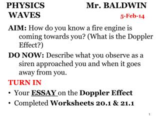 PHYSICS 			Mr. BALDWIN  WAVES					 5-Feb-14