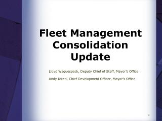 Fleet Management Consolidation Update