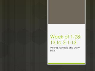 Week of 1-28-13 to 2-1-13