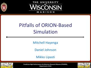 Pitfalls  of ORION-Based  Simulation