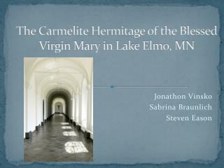 The Carmelite Hermitage of the Blessed Virgin Mary in Lake Elmo, MN