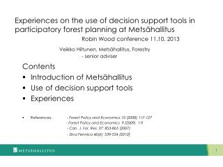Contents Introduction  of Metsähallitus Use  of  decision support tools Experiences