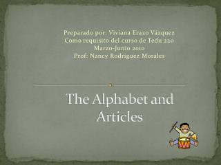 The Alphabet  and  Articles
