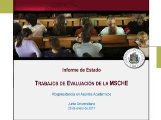Informe  de Estado Trabajos  de  Evaluación  de la MSCHE Vicepresidencia en  Asuntos Académicos