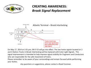 CREATING  AWARENESS:  Brook Signal  Replacement