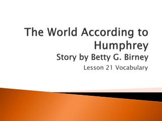 The World According to  Humphrey Story by Betty  G. Birney