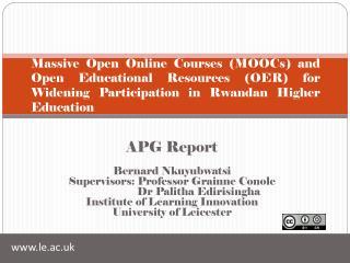 APG Report Bernard  Nkuyubwatsi Supervisors: Professor  Grainne Conole