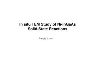 In situ TEM Study of Ni-InGaAs  Solid-State Reactions