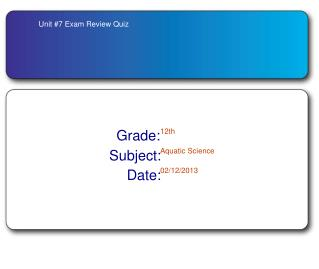 Unit #7 Exam Review Quiz