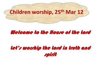 Children worship, 25 th  Mar 12
