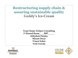 Restructuring supply chain & assuring sustainable quality Geddy's  Ice-Cream