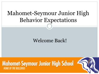 Mahomet-Seymour Junior High Behavior Expectations
