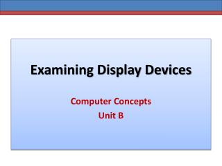 Examining  Display Devices