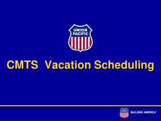 CMTS  Vacation Scheduling