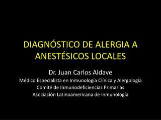 DIAGNÓSTICO DE ALERGIA A ANESTÉSICOS LOCALES