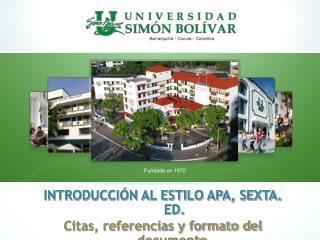 INTRODUCCIÓN AL ESTILO APA, SEXTA. ED. Citas, referencias y formato del documento.