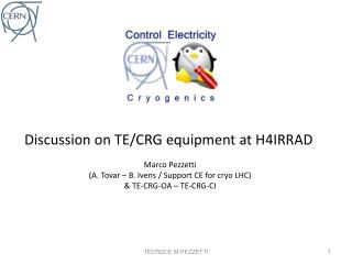 Discussion on TE/CRG equipment at H4IRRAD Marco Pezzetti