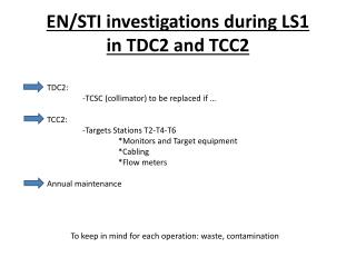 EN/STI investigations during LS1 in TDC2 and TCC2