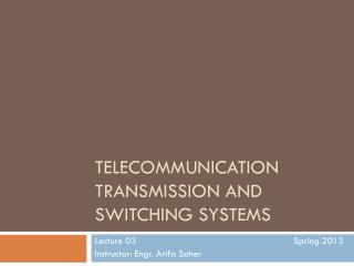 Telecommunication Transmission and Switching Systems