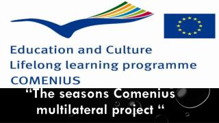 """The seasons Comenius multilateral project """
