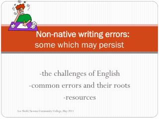 Non-native  writing errors: some which  may persist