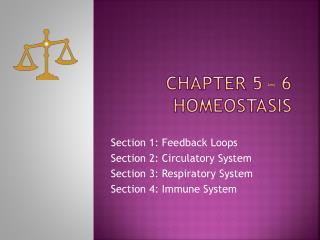 Chapter 5 – 6  Homeostasis