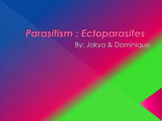 Parasitism : Ectoparasites