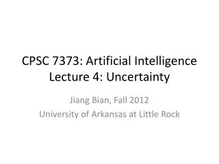 CPSC 7373: Artificial Intelligence Lecture  4: Uncertainty