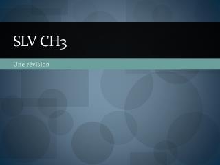 SLV CH3